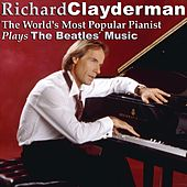 The World's Most Popular Pianist Plays The Beatles' Music by Richard Clayderman