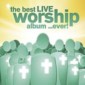 Play & Download The Best LIVE Worship Album...Ever! by Various Artists | Napster