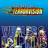 Whales And Dolphins - The Best Of by Terrorvision