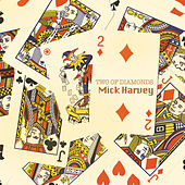 Two of Diamonds by Mick Harvey