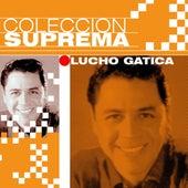 Play & Download Coleccion Suprema by Lucho Gatica | Napster