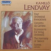 Lendvay: 4 Invocazioni / Concerto Da Camera / Expressions / The Harmony of Silence / Scenes by Various Artists