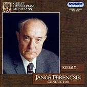 Kodaly: Hary Janos Suite / Hary Janos / Ballet Music / Dances of Marosszek / Dances of Galanta by Various Artists