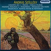 Szollosy: Concerto No. 3 / Miserere / Paesaggio Con Morti by Various Artists