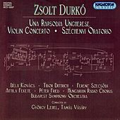 Play & Download Durko: Una Rapsodia Ungherese / Violin Concerto / Szechenyi by Various Artists | Napster