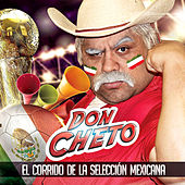 Play & Download El Corrido de la Selección Mexicana by Don Cheto | Napster