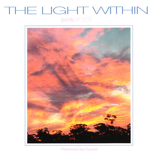 Play & Download The Light Within: Pink Skyes by Current | Napster