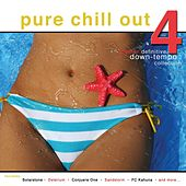 Play & Download Pure Chill out 4 (Another Definative Down Tempo Collection) by Various Artists | Napster