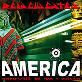 Play & Download América. Canciones de Ida y Vuelta by Reincidentes | Napster
