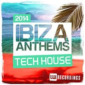 Ibiza Summer 2014 Anthems: Tech House - EP by Various Artists