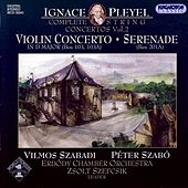 Play & Download Pleyel: String Concertos (Complete), Vol. 2 by Vilmos Szabadi | Napster