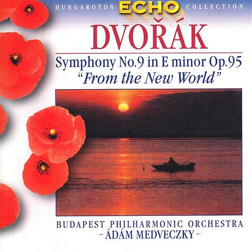 Dvorak: Symphony No. 9, 'From the New World' by Budapest Philharmonic Orchestra