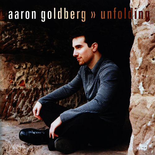 Play & Download Unfolding by Aaron Goldberg | Napster
