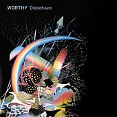Play & Download Disbehave by Worthy | Napster