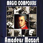 Wolfgang Amadeus Mozart: Magic Composers by Orquesta Lírica de Barcelona