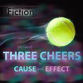 Play & Download (At Least) Three Cheers for Cause and Effect by Fiction | Napster