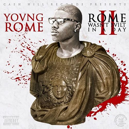 Play & Download Rome Wasn't Built In a Day, Vol. 2 by Young Rome | Napster