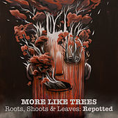 Play & Download Roots, Shoots & Leaves : Repotted by Various Artists | Napster