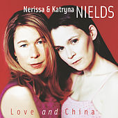 Love And China by Nerissa & Katryna Nields