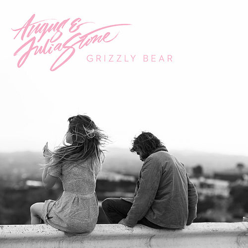Play & Download Grizzly Bear by Angus & Julia Stone | Napster
