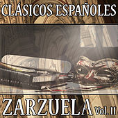 Play & Download Clásicos Españoles. Zarzuela (Volumen II) by Various Artists | Napster