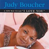 Play & Download A New Way to Say I Love You by Judy Boucher | Napster