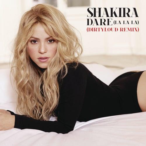 Play & Download Dare (La La La) [Dirtyloud Remix] by Shakira   Napster