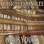 Play & Download Clásicos Españoles. Coros y Dúos by Orquesta Lírica de Barcelona | Napster