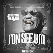Play & Download Ion See Um by Blood Raw | Napster