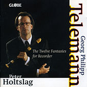 Telemann: The Twelve Fantasies for Recorder by Peter Holtslag