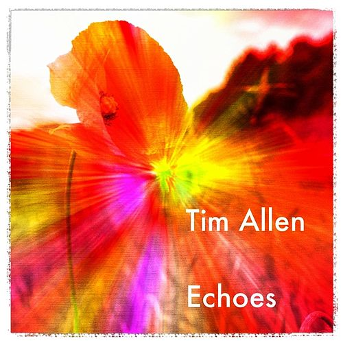Play & Download Echoes by Tim Allen | Napster