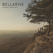 Before There Was by Bellarive
