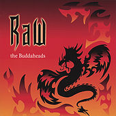 Play & Download Raw by Buddaheads | Napster