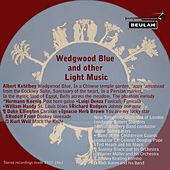 Play & Download Wedgwood Blue and Other Light Music by Various Artists | Napster