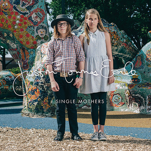 Play & Download Single Mothers by Justin Townes Earle | Napster