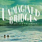 Unimagined Bridges by Driver Friendly