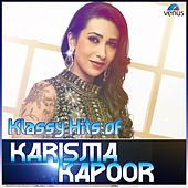 Klassy Hits of Karisma Kapoor by Various Artists