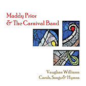 Play & Download Vaughan Williams - Carols, Songs & Hymns by Maddy Prior | Napster