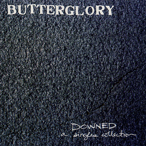 Play & Download Downed by Butterglory | Napster