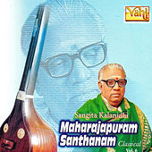 Play & Download Maharajapuram Santhanam - Classical Vocal, Vol. 6 by Maharajapuram Santhanam | Napster