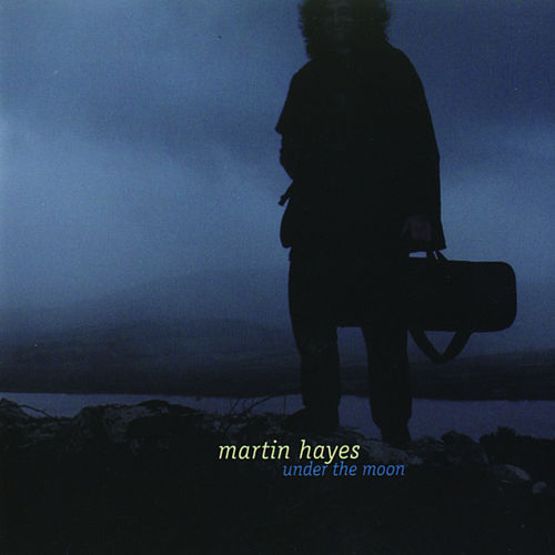 Play & Download Under The Moon by Martin Hayes | Napster