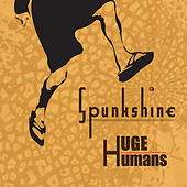 Play & Download Huge Humans by Spunkshine | Napster