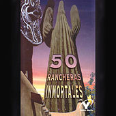 Play & Download 50 Rancheras Inmortales by Various Artists | Napster