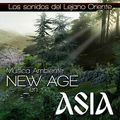 Música Ambiente New Age en Asia. Aires del Lejano Oriente by Relax Around the World Studio