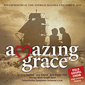 Play & Download Amazing Grace - Ein Chormusical von Andreas Malessa und Tore W. Aas by Amazing Grace | Napster