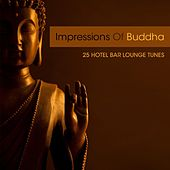 Play & Download Impressions Of Buddha - 25 Hotel Bar Lounge Tunes by Various Artists | Napster