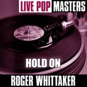 Pop Masters Live: Hold On von Roger Whittaker