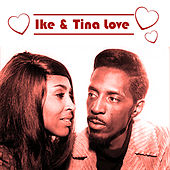 Play & Download Ike & Tina LOVE by Ike and Tina Turner | Napster