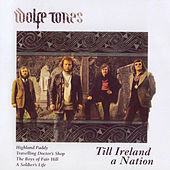 Till Ireland a Nation by The Wolfe Tones