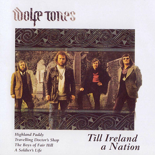 Play & Download Till Ireland a Nation by The Wolfe Tones | Napster